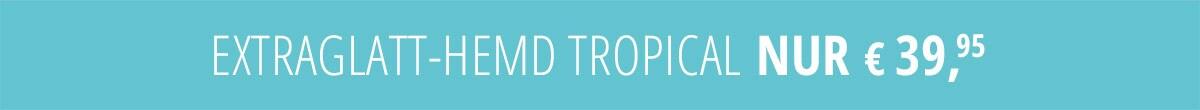 Extraglatt-Hemd Tropical nur € 39,95 | Walbusch
